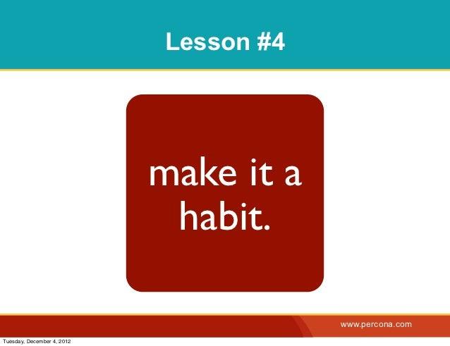Lesson #4                            make it a                             habit.                                        w...
