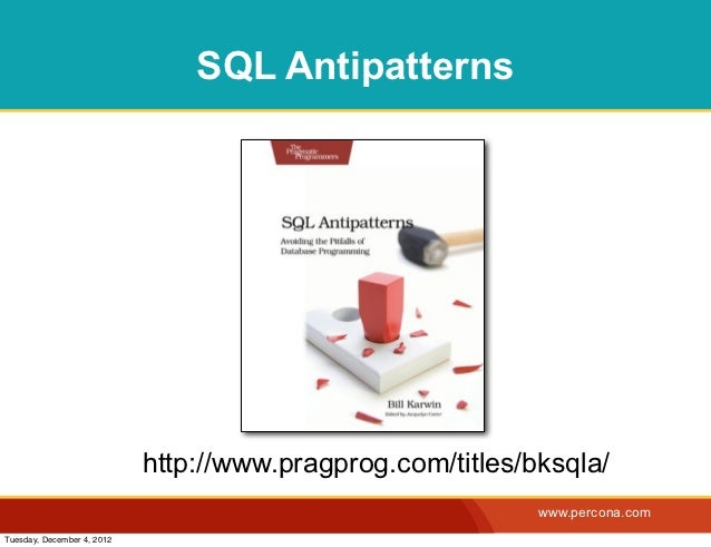 SQL Antipatterns                            http://www.pragprog.com/titles/bksqla/                                        ...