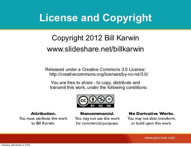 License and Copyright                                Copyright 2012 Bill Karwin                               www.slidesha...