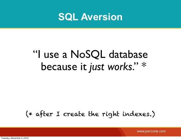 """SQL Aversion                            """"I use a NoSQL database                              because it just works."""" *    ..."""