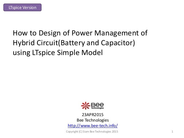 23APR2015 Bee Technologies http://www.bee-tech.info/ How to Design of Power Management of Hybrid Circuit(Battery and Capac...