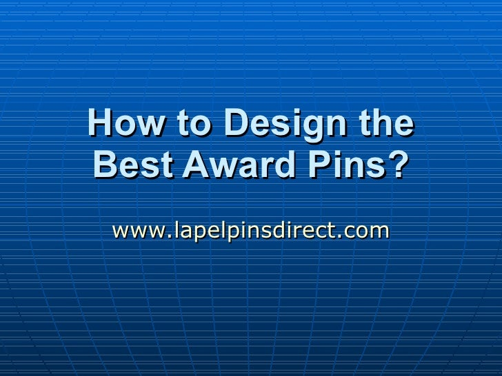 How to Design the Best Award Pins? www.lapelpinsdirect.com