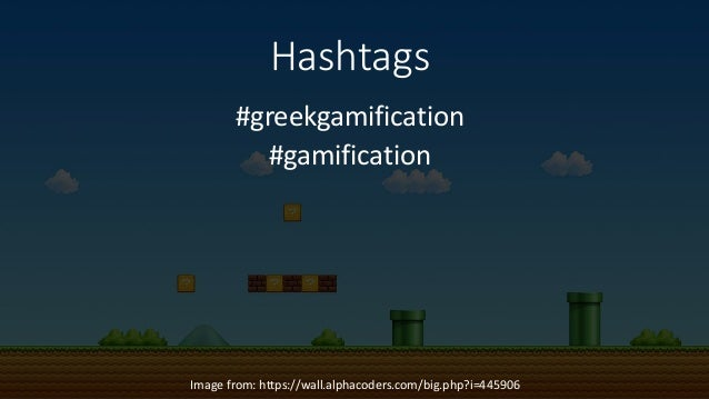 Hashtags #greekgamification #gamification Image from: https://wall.alphacoders.com/big.php?i=445906