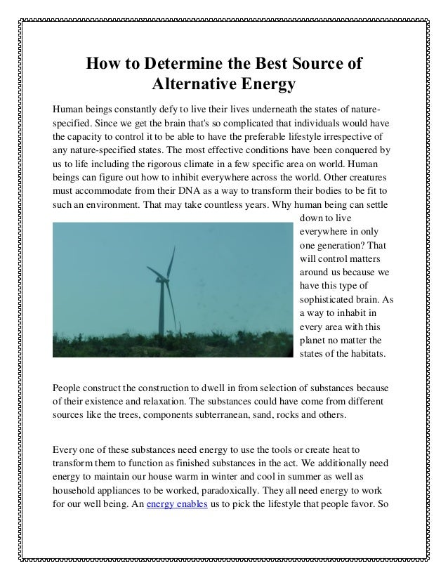 How to Determine the Best Source of Alternative Energy Human beings constantly defy to live their lives underneath the sta...