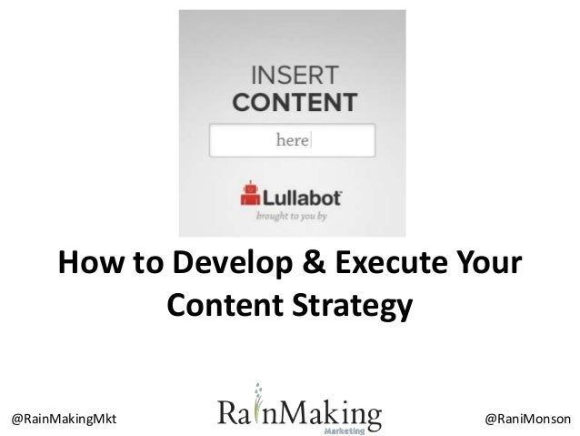 @RaniMonson@RainMakingMkt How to Develop & Execute Your Content Strategy