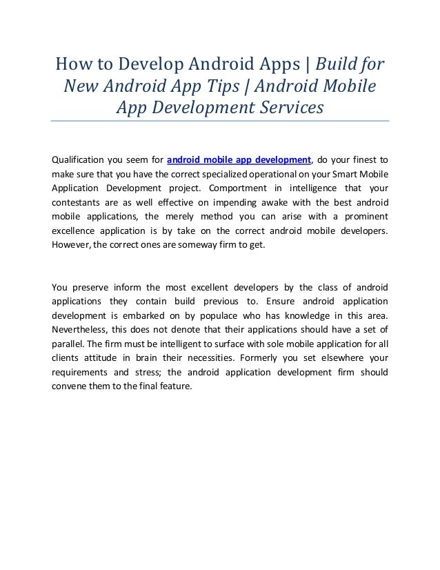 How to Develop Android Apps | Build for New Android App Tips | Android Mobile App Development Services Qualification you s...