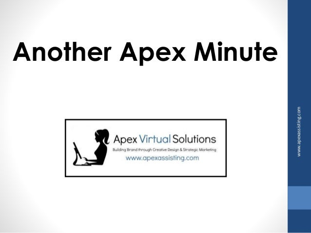 Another Apex Minute  www.apexassisting.com