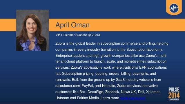 April Oman VP, Customer Success @ Zuora Zuora is the global leader in subscription commerce and billing, helping companies...