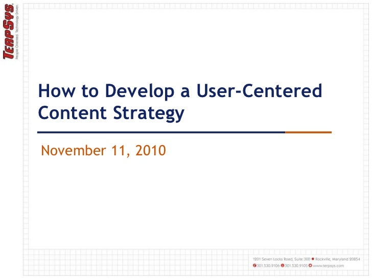How to Develop a User-Centered Content Strategy<br />November 11, 2010<br />