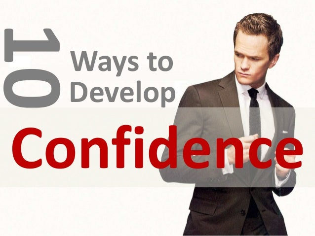 10 Ways to DevelopConfidence