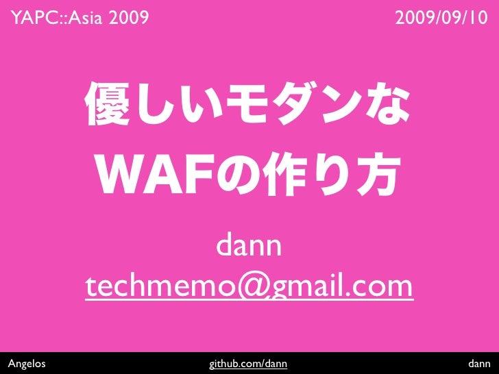 YAPC::Asia 2009                     2009/09/10                      dann           techmemo@gmail.com  Angelos           g...