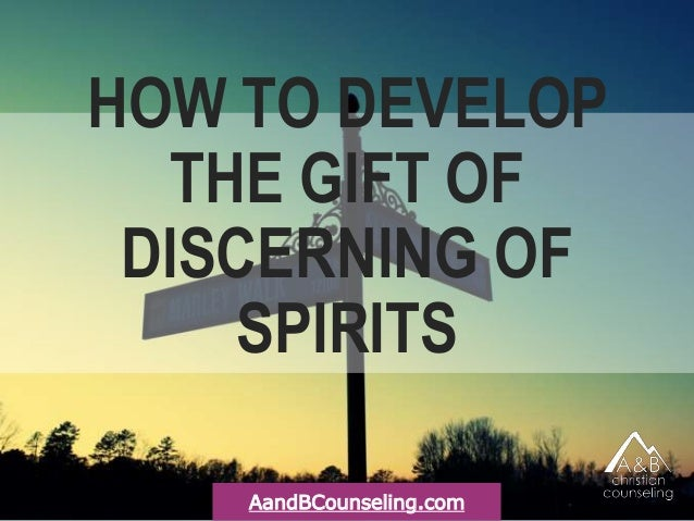 the gift of spiritual discernment The spiritual gift of discernment is the ability to see through an act and determine if it is god's act or it has human or satanic roots therefore, this gift is very helpful when god's will and acts are mocked or copied by others.