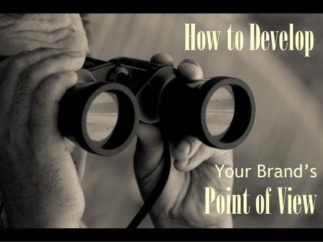 HowtoDevelop Your Brand's PointofView