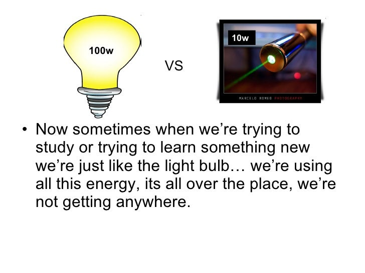 <ul><li>Now sometimes when we're trying to study or trying to learn something new we're just like the light bulb… we're us...