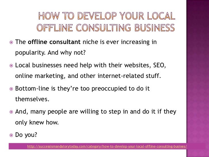 How to develop your local offline consulting business Slide 2