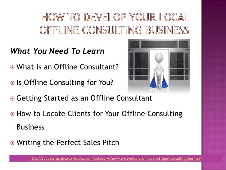 How to develop your local offline consulting business Slide 3