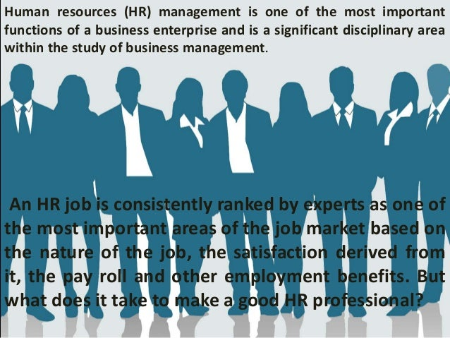 developing yourself as an effective hr practitioner Structured governance and business case development (hr impact opportunity  — 39%)  the most effective philosophies focus on fostering innovation and   of an hr function come from community-building and self-service elements  as  an ex-hr practitioner, i can tell you that what i saw in my 25 plus.