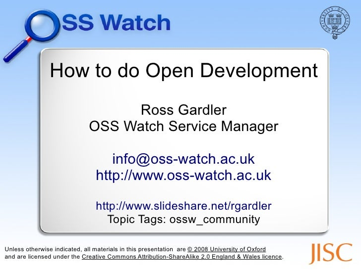 How to Develop in the Open                                   Ross Gardler                              OSS Watch Service M...