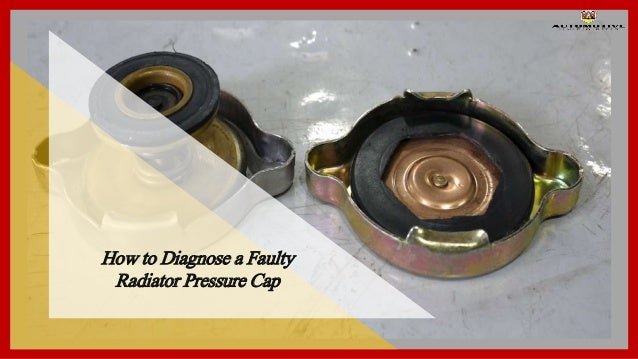 Bad Radiator Cap Symptoms >> How To Diagnose A Faulty Radiator Pressure Cap