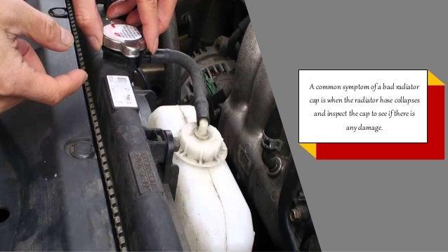 Bad Radiator Cap Symptoms >> How To Diagnose A Faulty Radiator Pressure Cap