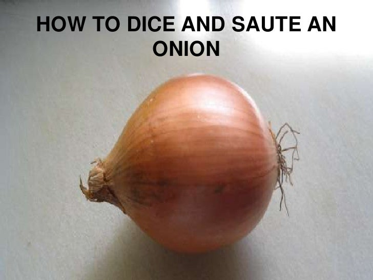 HOW TO DICE AND SAUTE AN ONION<br />