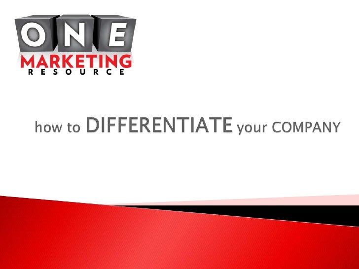 how to DIFFERENTIATE yourCOMPANY<br />