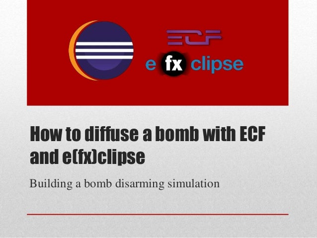 How to diffuse a bomb with ECF and e(fx)clipse Building a bomb disarming simulation