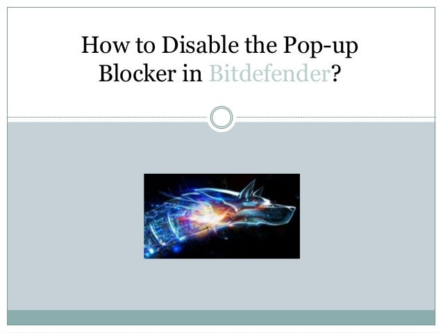 How to Disable the Pop-up Blocker in Bitdefender?