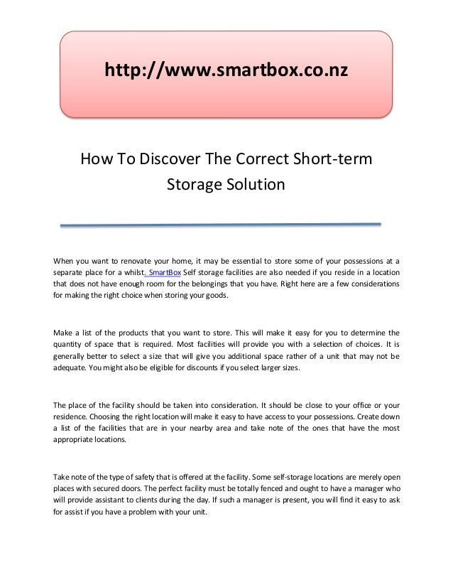 http://www.smartbox.co.nz        How To Discover The Correct Short-term                   Storage SolutionWhen you want to...