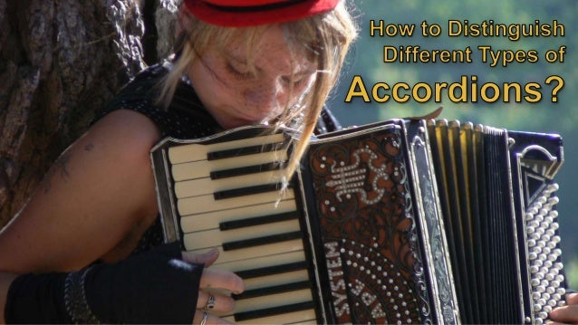 Button Accordions If the right hand, or treble side, is made up of buttons, then the accordion is a button accordion.