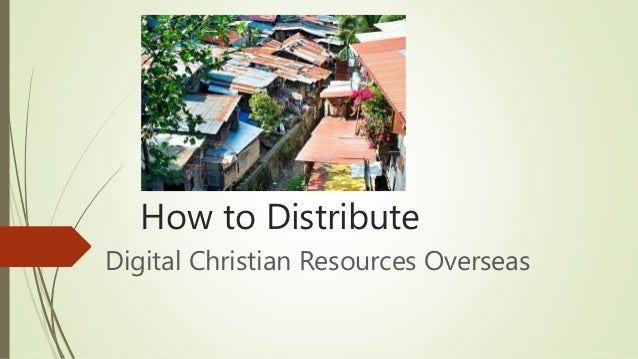 How to Distribute Digital Christian Resources Overseas
