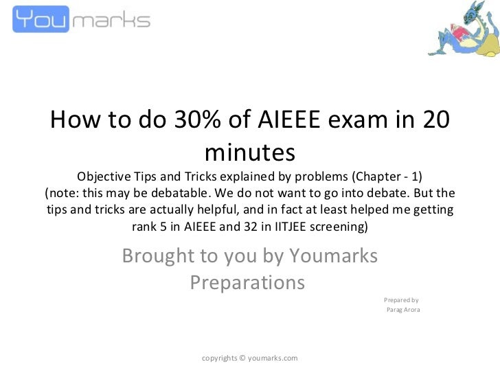 How to do 30% of AIEEE exam in 20 minutes Objective Tips and Tricks explained by problems (Chapter - 1) (note: this may be...