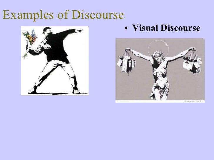 Examples of Discourse <ul><li>Visual Discourse </li></ul>