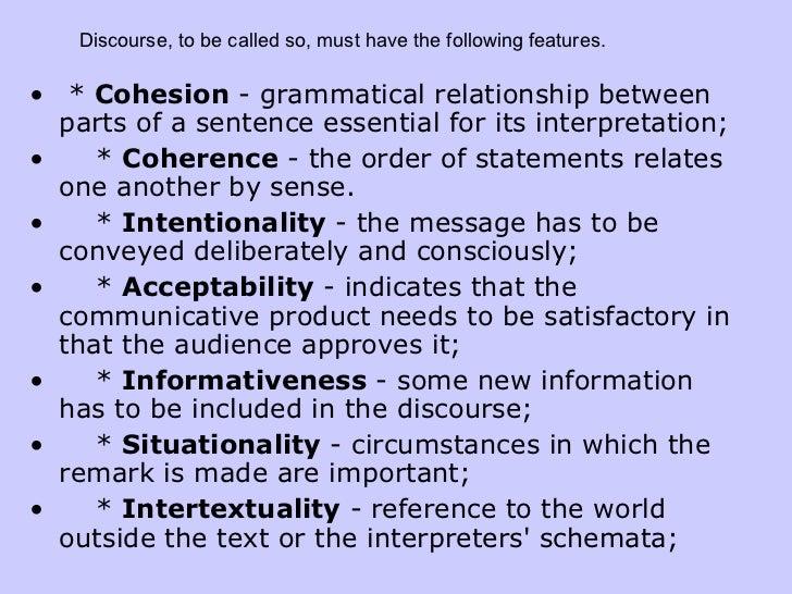 <ul><li>*  Cohesion  - grammatical relationship between parts of a sentence essential for its interpretation; </li></ul><u...