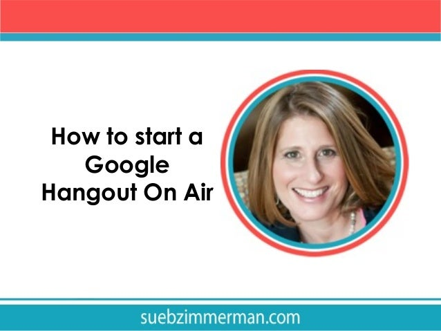 How to start a Google Hangout On Air