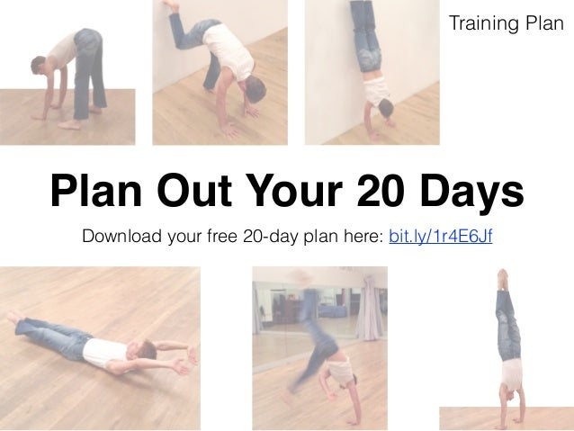 Training Plan  Plan Out Your 20 Days  Download your free 20-day plan here: bit.ly/1r4E6Jf