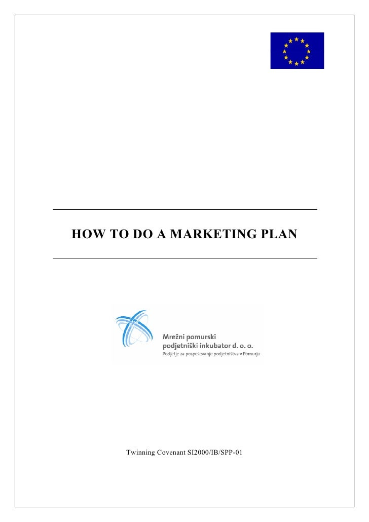 HOW TO DO A MARKETING PLAN           Twinning Covenant SI2000/IB/SPP-01