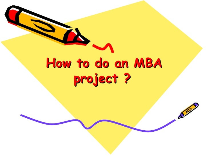 How to do an MBA project ?