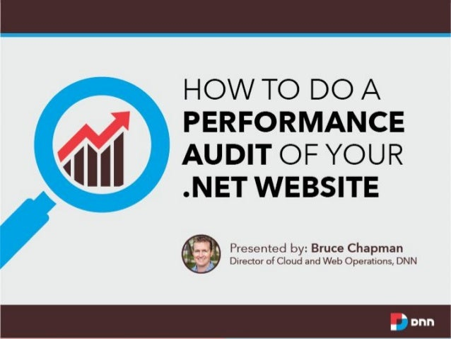 How to do a Performance Audit of your .NET Website Bruce Chapman