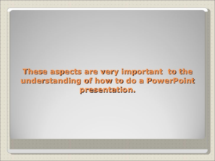 how carry out that i conduct the powerpoint presentation