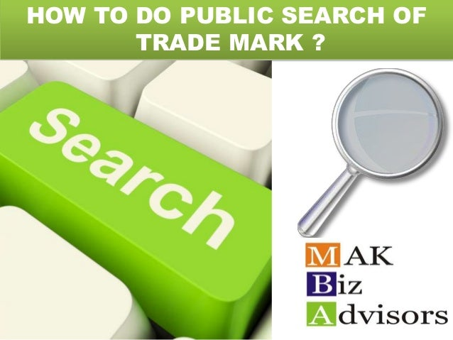 HOW TO DO PUBLIC SEARCH OF TRADE MARK ?