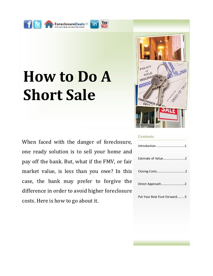 How to Do AShort Sale                                                  ContentsWhen faced with the danger of foreclosure, ...