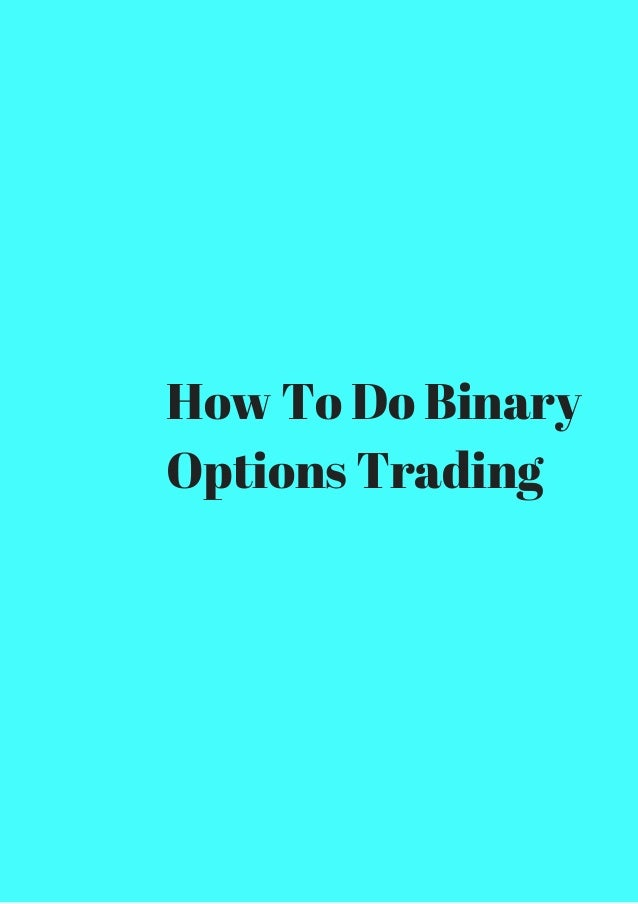 How to do binary trading