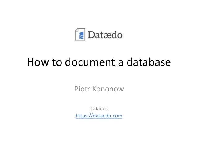 How to document a database Piotr Kononow Dataedo https://dataedo.com
