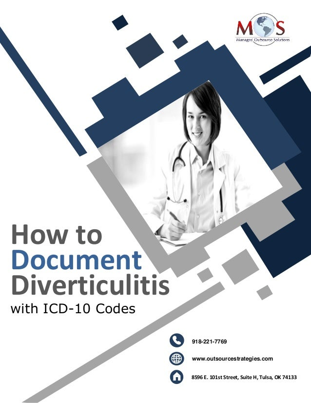 www.outsourcestrategies.com 918-221-7769 How to Document Diverticulitis with ICD-10 Codes 918-221-7769 www.outsourcestrate...