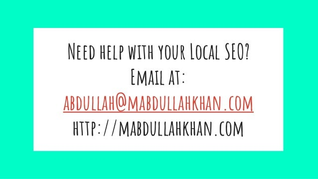 Need help with your Local SEO? Email at: abdullah@mabdullahkhan.com http://mabdullahkhan.com