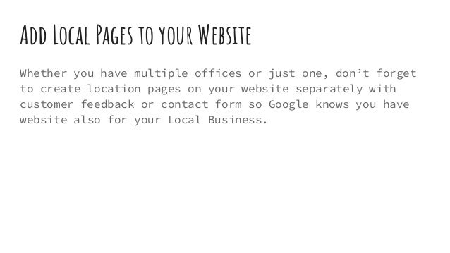 Add Local Pages to your Website Whether you have multiple offices or just one, don't forget to create location pages on yo...