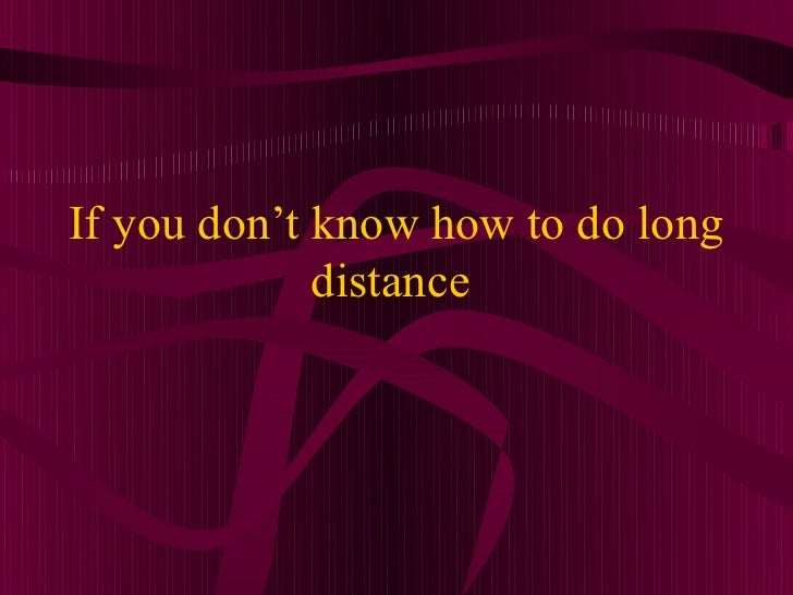 How to start dating long distance