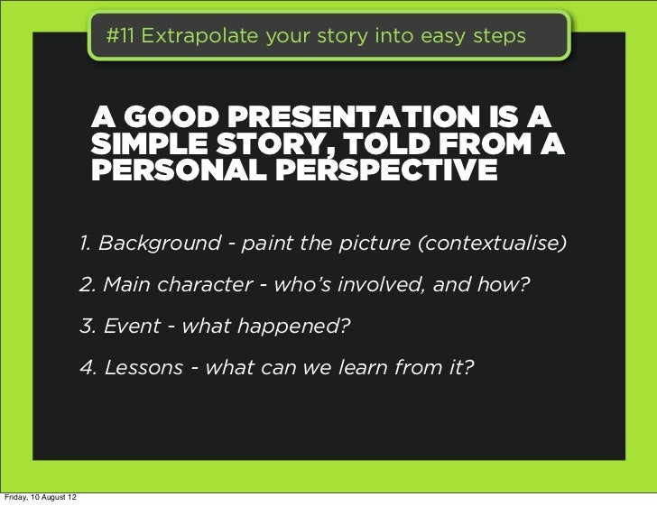 #11 Extrapolate your story into easy steps                        A GOOD PRESENTATION IS A                        SIMPLE S...