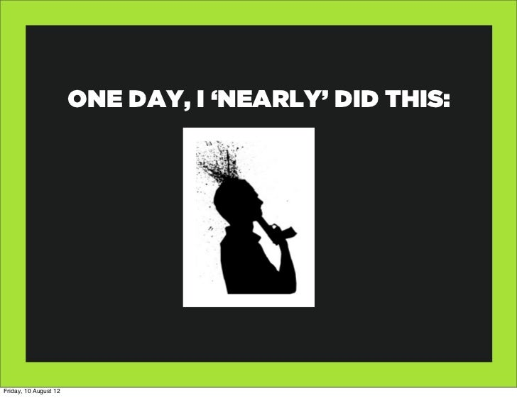 ONE DAY, I 'NEARLY' DID THIS:Friday, 10 August 12
